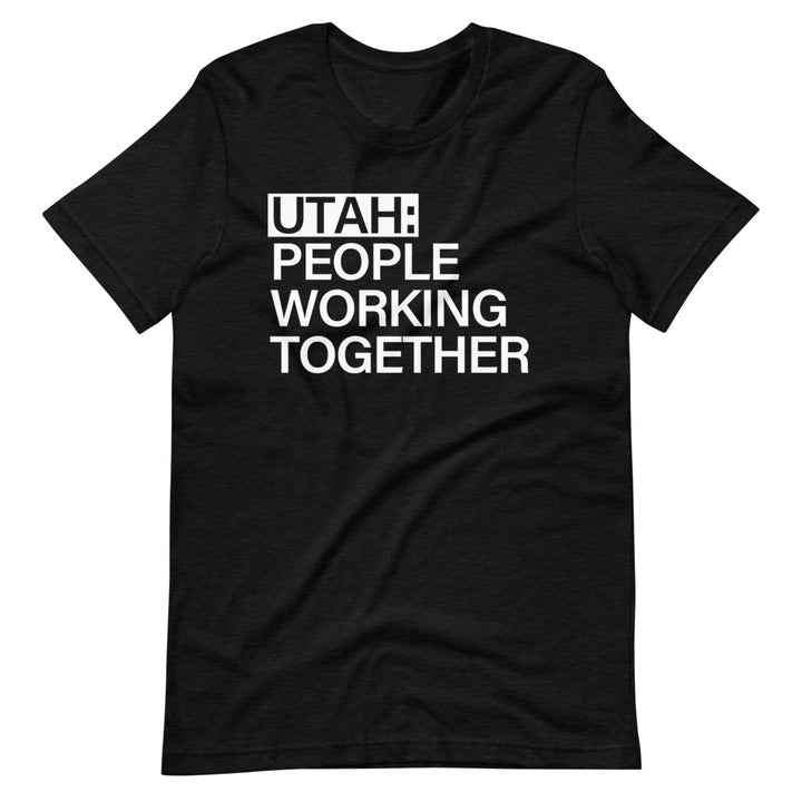 Utah People Working Together | T-Shirt