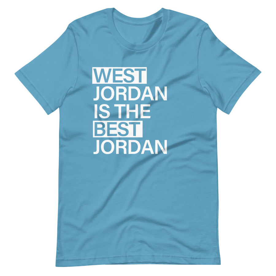 West Jordan the Best Jordan | T-Shirt