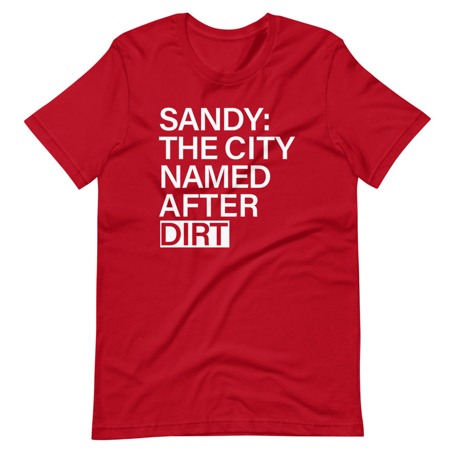 Sandy Named After Dirt | T-Shirt