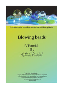 Blowing Beads a Lampwork Tutorial- By Astrid Riedel