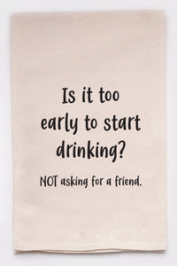 Too Early for a Drink? tea towel