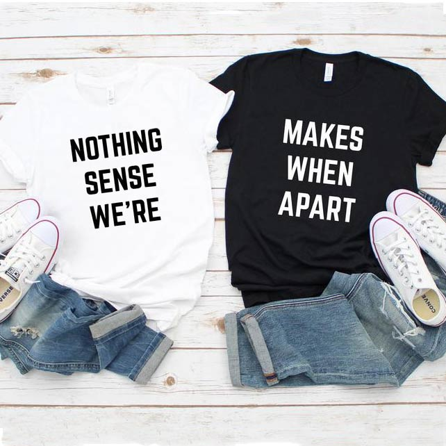 Nothing Make Sense Couple Shirt