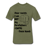 Dear Racists, #IWFYU Statement Tee - heather military green