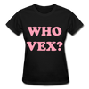 The Tangie Who Vex? Back and Front Statement Ladies T-shirt - black
