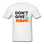 Don't Give Up The Fight! - white