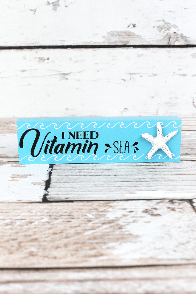 'I Need Vitamin Sea' Wood Block Sign