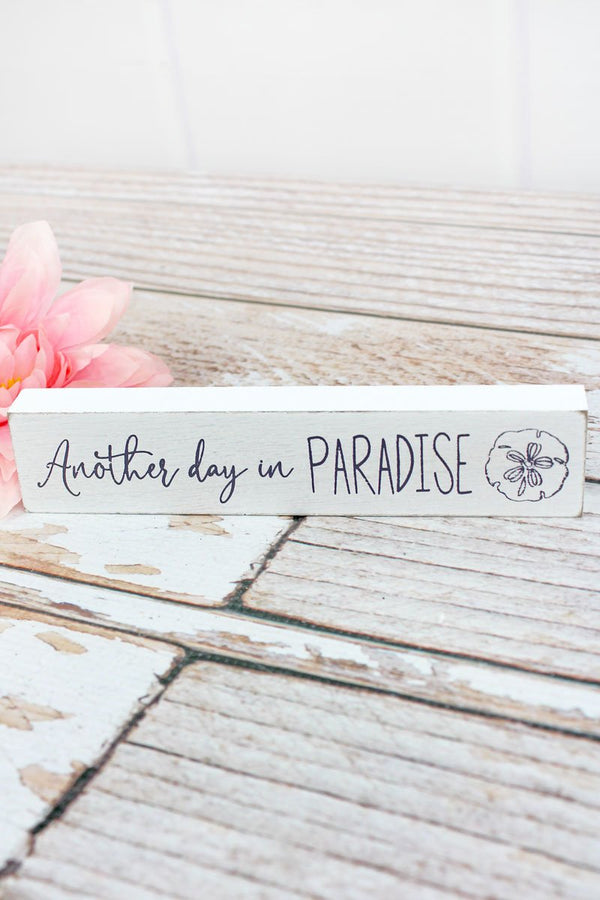 'Another Day In Paradise' White Wood Block Sign