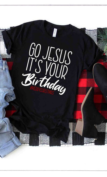 GO JESUS IT'S YOUR BIRTHDAY TOP