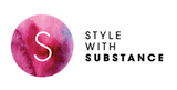 Style With Substance