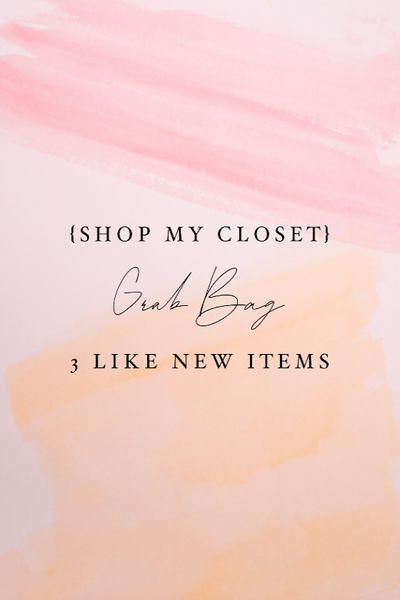 {Shop My Closet} Grab Bag