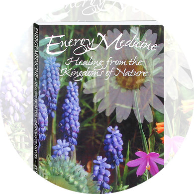 Energy Medicine - Healing from the Kingdoms of Nature (Book)
