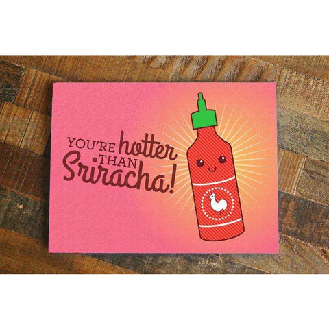You're Hotter Than Sriracha Card