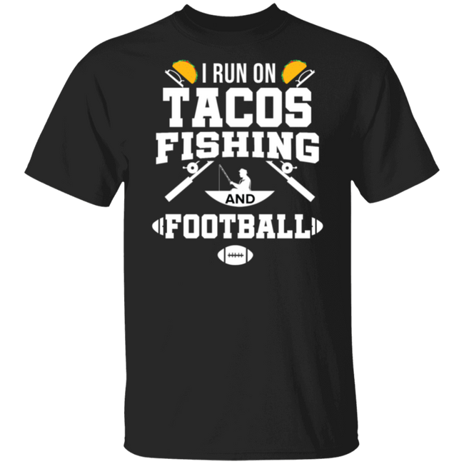 I run on Tacos Fishing Football Fisherman Fish