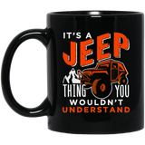 It's A Jeep Thing You Wouldn't Unterstand Black Mug