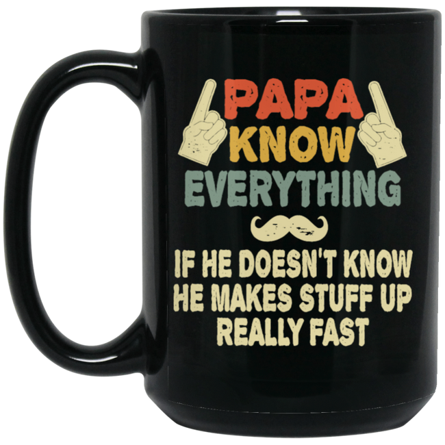 Papa Knows Everything funny Dad Gift