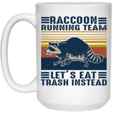 Raccoon Running Team Lets Eat Trash Instead White Mug