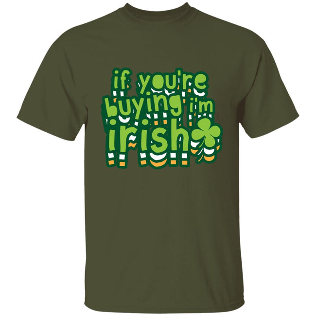 St Patrick Day If You Are Buying I Am Irish