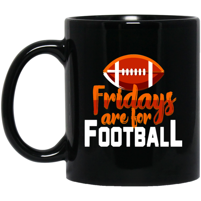 Fridays Are For Football Black Mug