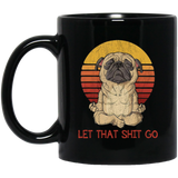 Let That Shit Go Pug Yoga Vintage Black Mug
