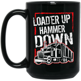 Truck Driver Trucker Load'er Up Hammer Down
