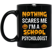 i m a school psychologist, nothing scares me Black Mug