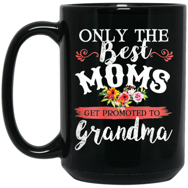 Best Mom Get Promoted To Grandma