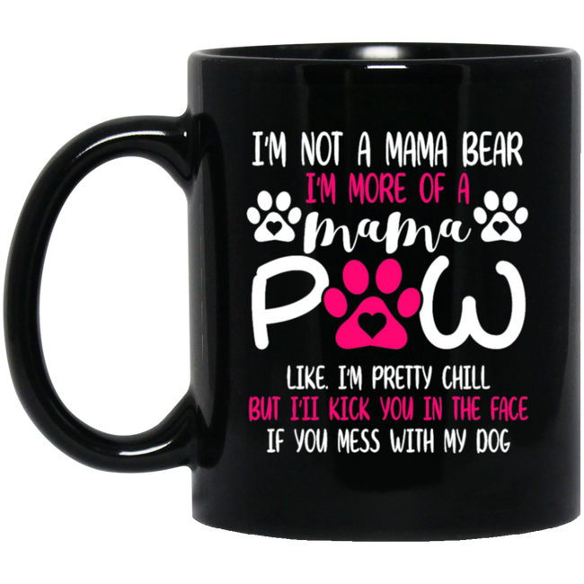I M NOT A MAMA BEAR DOG Black Mug