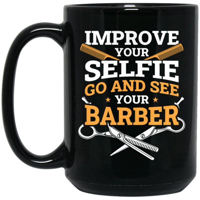 Improve Your Selfie Funny Barber Black Mug