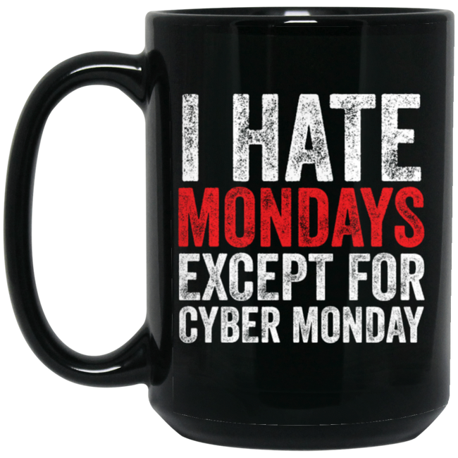 I Hate Monday Except For Cyber Monday Online