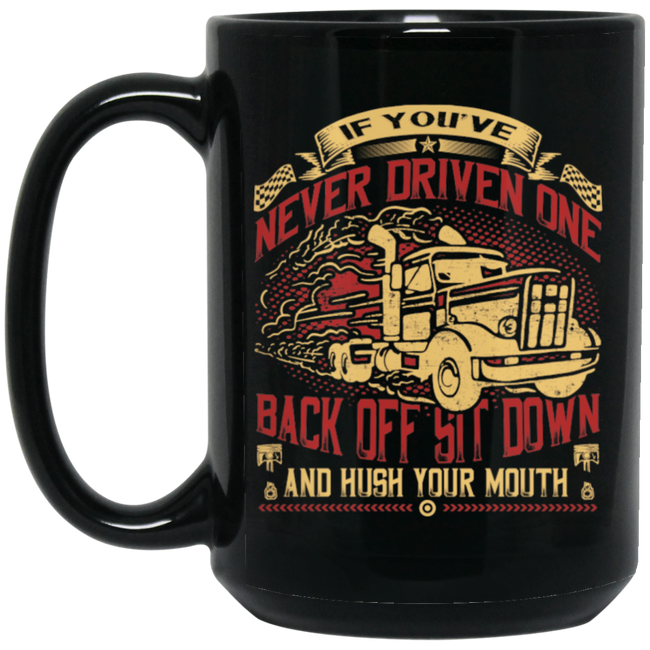 Truck - Back Off Sit Down And Hush Your Mouth Black Mug