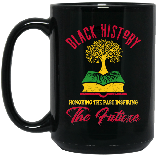 Honoring The Past Inspiring The Future Black Black Mug