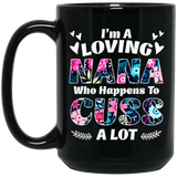 I'm Loving Nana Who Happens To Cuss A Lot Black Mug