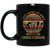 Funny I Can Change Your Hair Hairstylist Black Mug