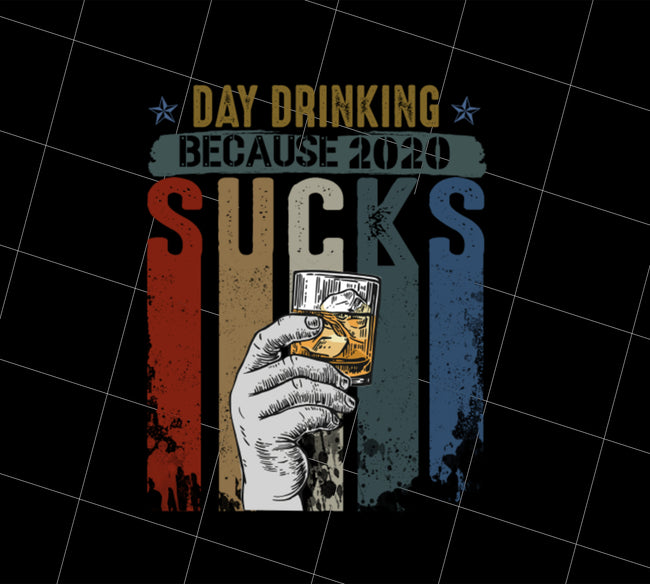 Retro Day Drinking Because 2020 Sucks Vintage, PNG Printable