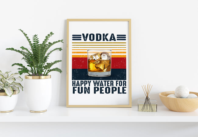 Vodka Lover, Happy Water For Fun People, PNG Printable