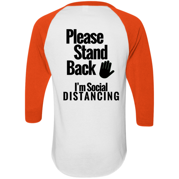 Covid Response (on Front) - Please Stand Back- I'm Social Distancing (on Back) (Baseball T shirt)