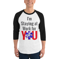 I'm Staying at Work for YOU - EMT Paramedic First Responder/Essential Worker (Baseball T shirt)