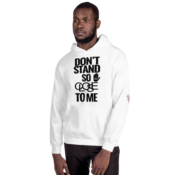 Don't Stand so Close to Me - Social Distancing (Unisex Hoodie)