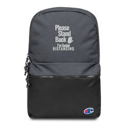 Please Stand Back- I'm Social Distancing  (Embroidered Champion Backpack)