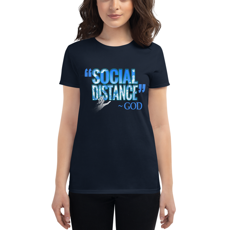"""Social Distance"" ~ God - Social Distancing T Shirt (Women's short sleeve t-shirt)"