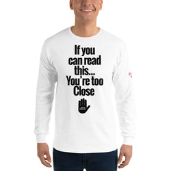 If you can read this... You're too Close: Social Distancing (Unisex T-Shirt)