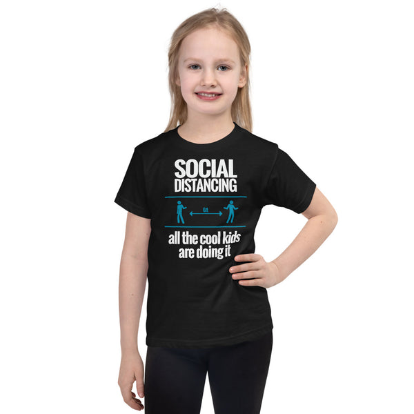 Kid Size: SOCIAL DISTANCING- all the cool kids are doing it ( Ages 2-6 Yrs - Unisex T-shirt)