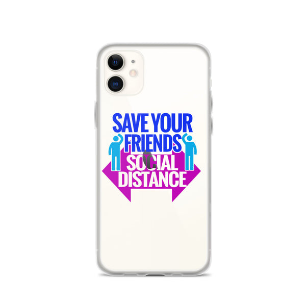 Save Your Friends- SOCIAL DISTANCE (iPhone Case, Samsung Cell Phone Case)