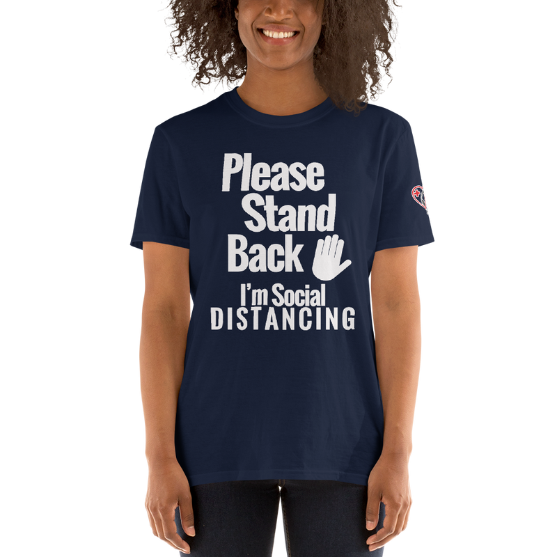 Please Stand Back - I'm Social Distancing (Front & Back) Short-Sleeve Unisex T-Shirt