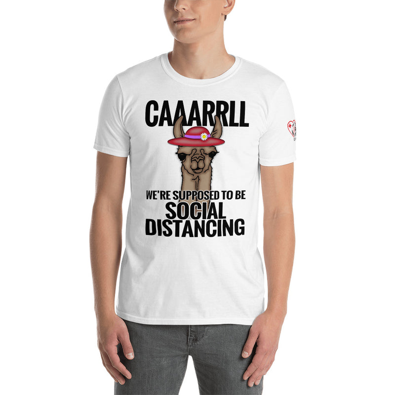 CAAARRLL: WE'RE SUPPOSED TO BE SOCIAL DISTANCING: (Short-Sleeve Unisex T-Shirt)