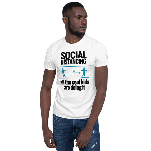 Social Distancing- All the Cool Kids are Doing it (Unisex T-Shirt)