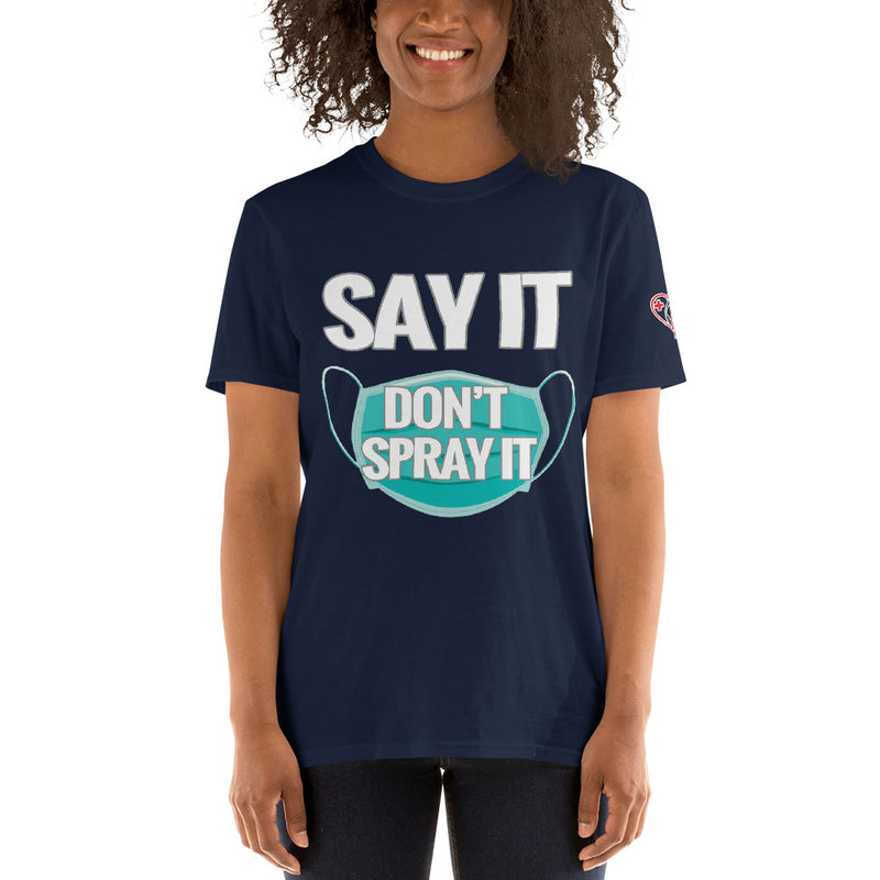 Say it Don't - Spray It - Social Distancing (Short-Sleeve Unisex T-Shirt)