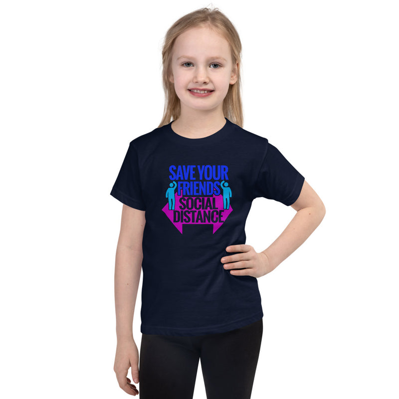 Save Your Friends - Social Distance (Kids Size: Ages 2-6 Yrs) Unisex-T Shirt