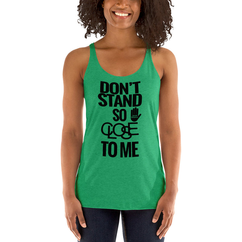 Don't Stand So Close to Me - Social Distancing (Women's Racerback T-shirt)