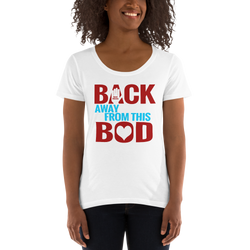 Back Away from this BOD- Social Distancing T Shirt (Ladies' Scoopneck T-Shirt)